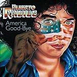 Alberto Radius America Goodbye