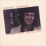 Rodney Crowell Ain't Living Long Like This