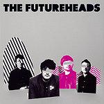 The Futureheads The Futureheads (Plus Remixes)