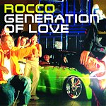 Rocco Generation Of Love (Single With Remixes)