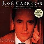 José Carreras Amigos Para Siempre (Friends For Life)