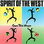 Spirit Of The West Save This House