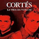 Cortés La Vida Da Vueltas (Single)