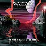 Waltari Yeah! Yeah! Die! Die!