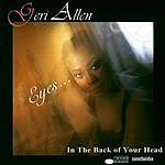Geri Allen Eyes..In The Back Of Your Head