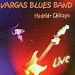 Vargas Blues Band Madrid-Chicago Live