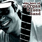 Vargas Blues Band The Best Of Vargas Blues Band