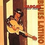 Vargas Blues Band Blues Latino