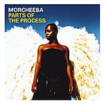 Morcheeba Parts Of The Process