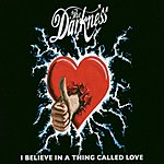 The Darkness I Believe In A Thing Called Love (Maxi-Single)