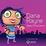 Dana Rayne Object Of My Desire