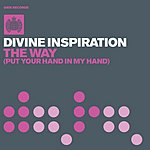 Divine Inspiration The Way (Put Your Hand In My Hand) (3 Track Remix Single)