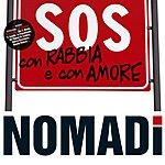 Nomadi SOS Con Rabbia E Con Amore