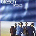Bleach Static