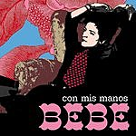 Bebe Con Mis Manos (Single)