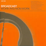 Broadcast Work And Non Work