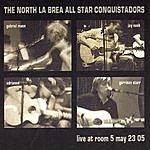 The North La Brea All Star Conquistadors Live At Room 5, May 23 05