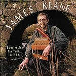 James Keane, Sr. Sweeter As The Years Roll By