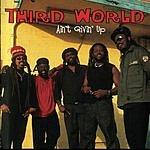 Third World Ain't Givin' Up