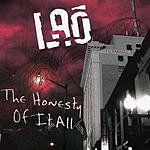 L.A.O. The Honesty Of It All
