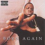 The Notorious B.I.G. Born Again (Parental Advisory)