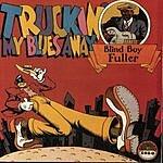 Blind Boy Fuller Truckin' My Blues Away