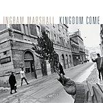 Ingram Marshall Kingdom Come