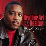 Brother Art & Destiny Real Love