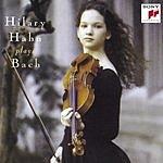Hilary Hahn Hilary Hahn Plays Bach