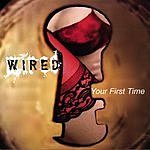 The Wired Band Your First Time