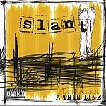 Slant A Thin Line