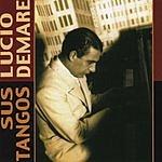 Lucio Demare Sus Tangos
