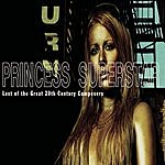 Princess Superstar Last Of The Great 20th Century Composers
