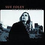 Sue Foley Ten Days In November