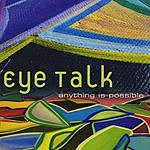 Eye Talk Anything Is Possible