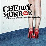 Cherry Monroe The Good, The Bad & The Beautiful