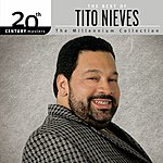 Tito Nieves 20th Century Masters - The Millennium Collection: The Best Of Tito Nieves