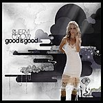 Sheryl Crow Good Is Good