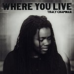 Tracy Chapman Where You Live