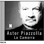Astor Piazzolla La Camorra: The Solitude Of Passionate Provocation