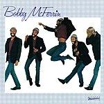 Bobby McFerrin Bobby McFerrin
