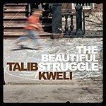 Talib Kweli The Beautiful Struggle (UK Bonus Track) (Parental Advisory)