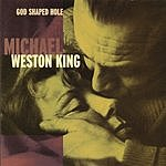 Michael Weston King God Shaped Hole