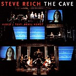 Steve Reich The Cave