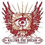 Killing The Dream I Rewrote It