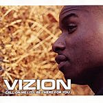 Vizion Call On Me (I'll Be There For You)