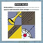 Steve Reich The Four Sections/Music For Mallet Instruments, Voices And Organ