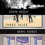 Steve Reich Three Tales (Digital Documentary Opera)