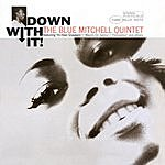 Blue Mitchell Down With It (Remastered)