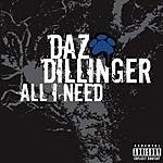 Daz Dillinger All I Need (Parental Advisory)